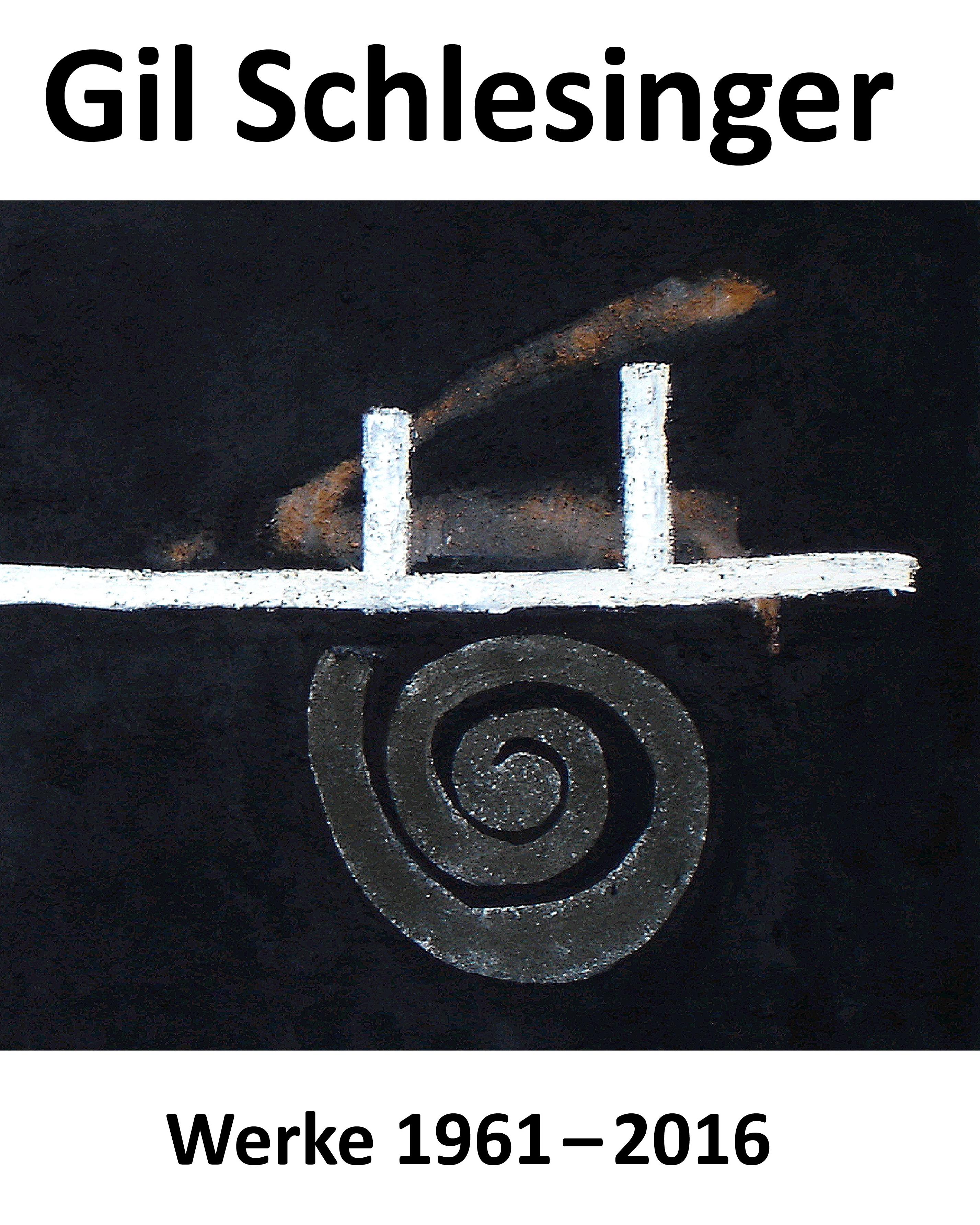 Gil Schlesinger. Werke 1961–2016