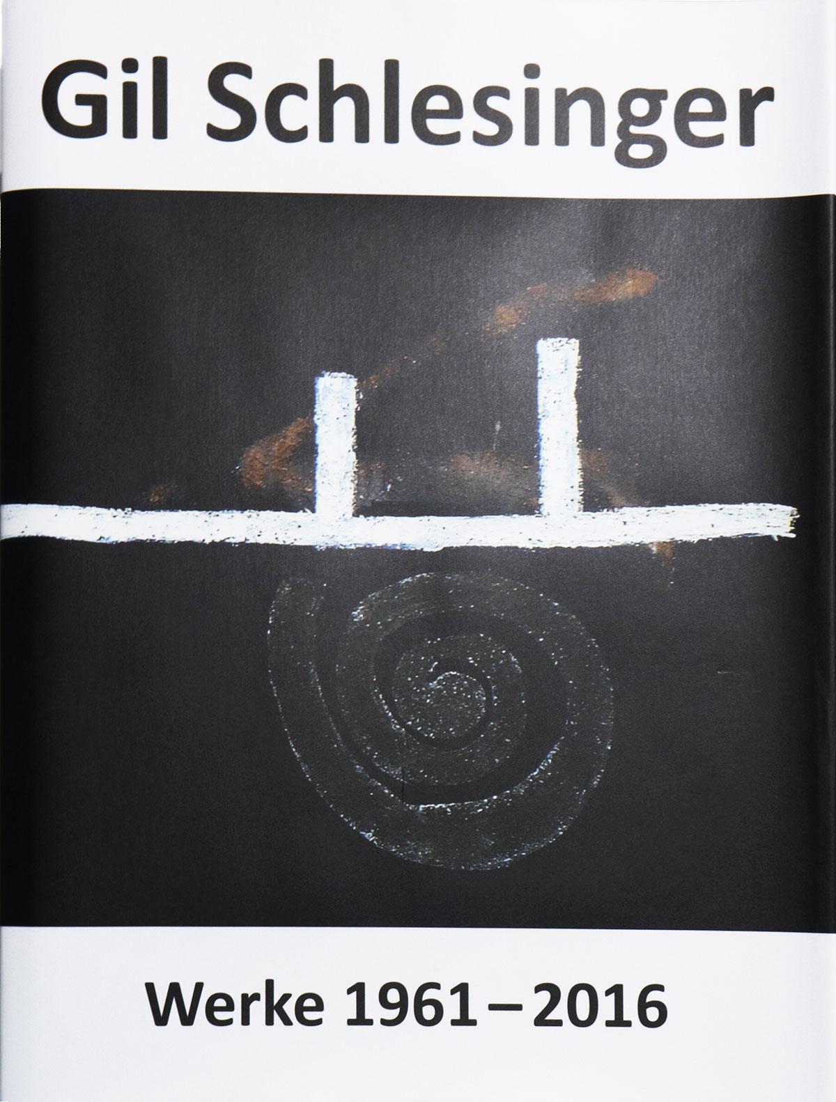 Gil Schlesinger. Works 1961-2016